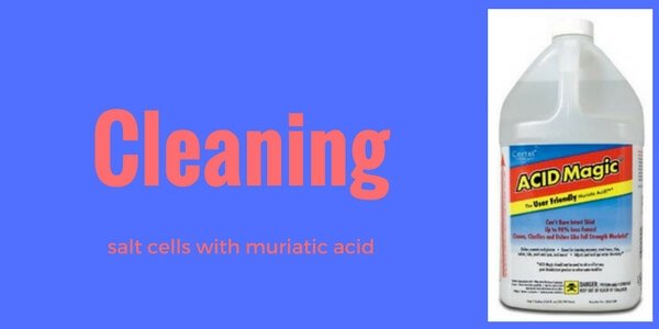 Cleaning salt cell with muriatic acid